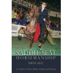 Saddle Seat Horsemanship by Smith Lilly (Hardcover)